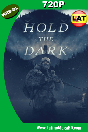 Hold the Dark (2018) Latino HD Web-Dl 720p ()