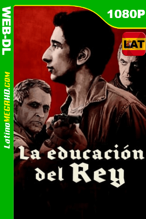 La Educación del Rey (2017) Latino HD WEB-DL 1080P ()