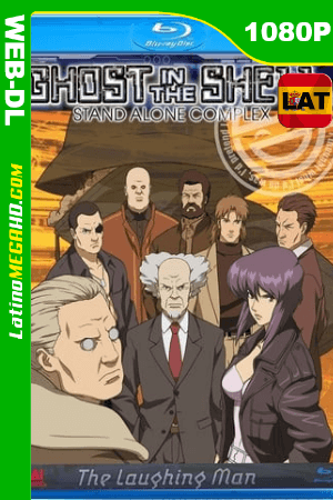 Ghost in the Shell: Stand Alone Complex – The laughing man (2005) Latino HD WEB-DL 1080P ()
