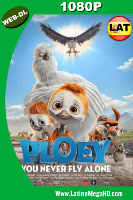 PLOEY – You Never Fly Alone (2018) Latino HD WEB-DL 1080p - 2017