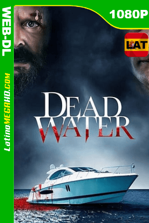 Dead Water (2019) Latino HD WEB-DL 1080P ()