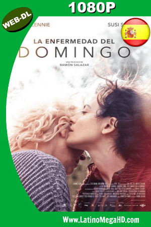 La Enfermedad del Domingo (2018) Castellano HD WEB-DL 1080P ()