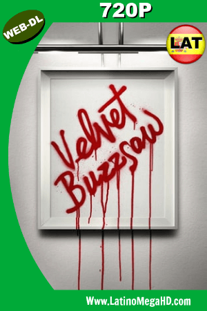 Velvet Buzzsaw (2019) Latino HD WEB-DL 720P ()