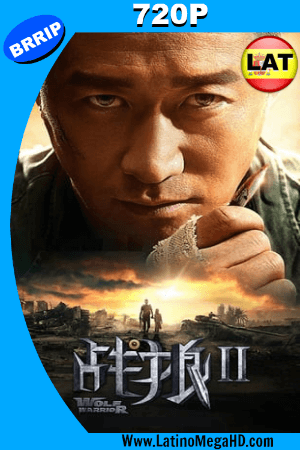 Wolf Warrior 2 (2017) Latino HD 720P ()