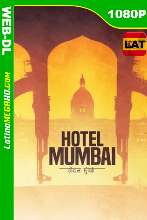 Hotel Mumbai: El Atentado (2018) Latino HD WEB-DL 1080P ()