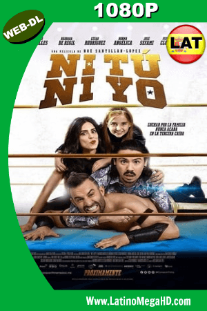 Ni Tú Ni Yo (2018) Latino HD WEB-DL 1080P - 2018