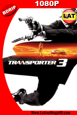 El Transportador 3 (2008) Latino HD BDRIP 1080p ()