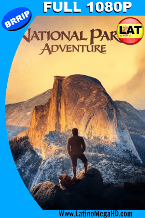National Parks Adventures (2016) Latino FULL HD 1080P ()