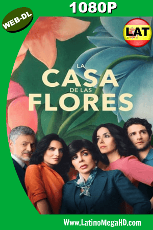 La casa de las flores (TV Series) (2018) Temporada 1 Latino WEB-DL 1080P ()