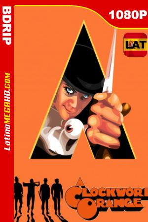 La naranja mecánica (1971) Latino HD BDRip 1080P ()