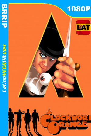 La naranja mecánica (1971) Latino HD BRRip 1080P ()