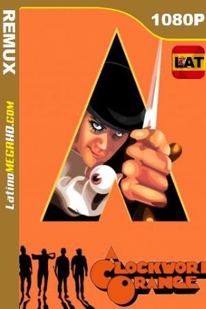 La naranja mecánica (1971) Latino HD BDREMUX 1080P ()