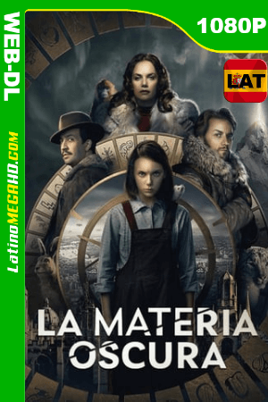 La Materia Oscura (Serie de TV) Temporada 1 (2019) (01×06) Latino HD WEB-DL 1080P - 2019
