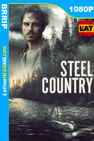 Steel Country (2018) Latino HD 1080P ()