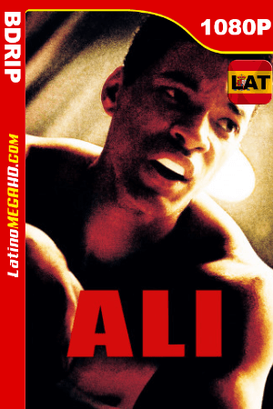 Ali (2001) Latino HD BDRIP 1080P ()