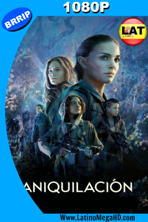 Annihilation (2018) Latino HD 1080P ()