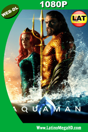 Aquaman (2018) Latino HD WEB-DL 1080p ()