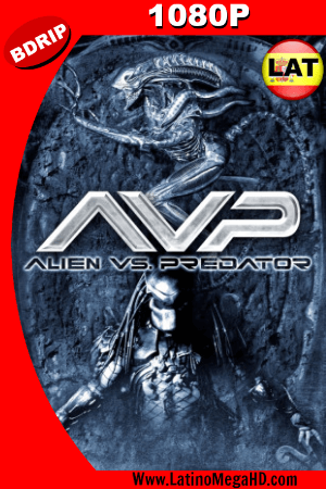 Alien Vs. Predator (2004) UNRATED Latino HD BDRIP 1080P ()