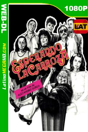 Esperando la carroza (1985) Latino HD WEB-DL 1080P ()