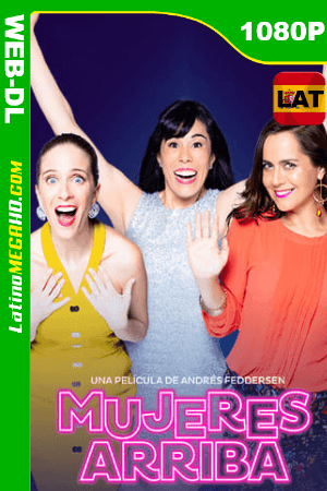Mujeres Arriba (2020) Latino HD WEB-DL 1080P ()