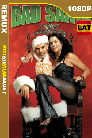 Bad Santa (2003) Latino HD UNRATED BDREMUX 1080p ()