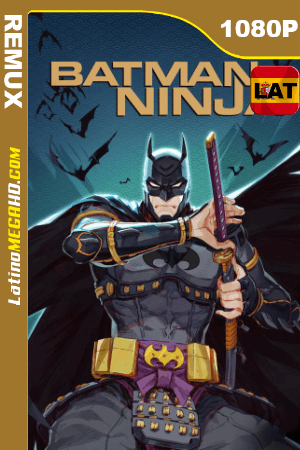 Batman Ninja (2018) Latino HD BDREMUX 1080p ()
