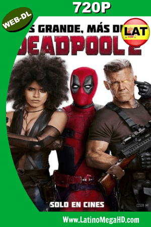 Deadpool 2 (2018) Latino HD WEB-DL 720P ()