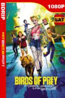 Aves de Presa (y la Fantabulosa Emancipación de Harley Quinn) (2020) Latino HD BDRip 1080P - 2020