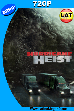 The Hurricane Heist (2018) Dual Latino-Ingles HD 720p