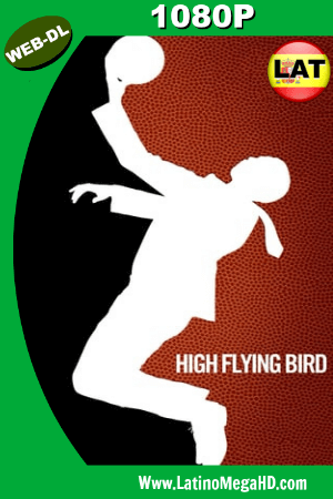 High Flying Bird (2018) Latino HD WEB-DL 1080P ()