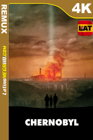 Chernobyl (2019) Latino UltraHD BDREMUX 2160p - 2019