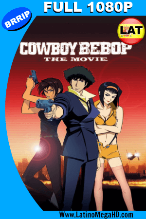 Cowboy Bebop: La Película (2001) Latino FULL HD  1080P ()