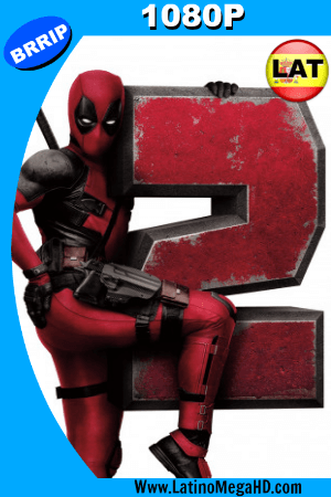 Deadpool 2 (2018) Theatrical Edition Latino HD 1080P ()