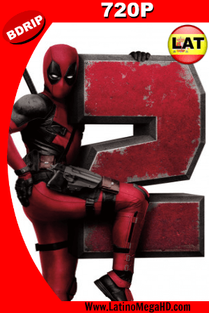 Deadpool 2 (2018) Super Duper Cut Latino HD BDRIP 720p ()