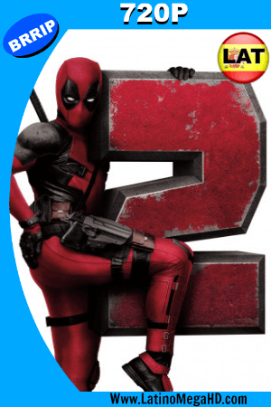 Deadpool 2 (2018) Super Duper Cut Latino HD 720p ()