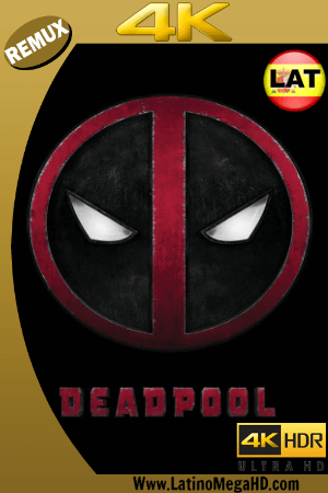 Deadpool (2016) Latino Ultra HD BDREMUX 2160P - 2016