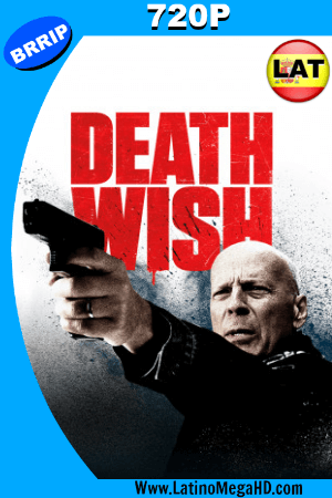 Death Wish (2018) Latino HD 720P ()