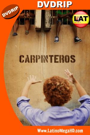 Carpinteros (2017) Latino DVDRip ()