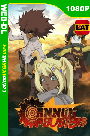 Cannon Busters (Serie de TV) Temporada 1 (2019) Latino HD WEB-DL 1080P - 2019