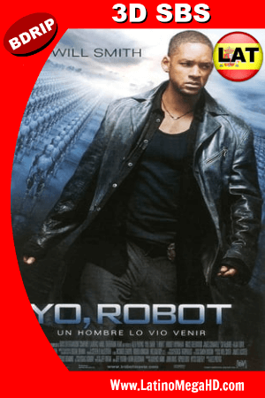 Yo, Robot (2004) Latino FULL 3D SBS BDRIP 1080P ()