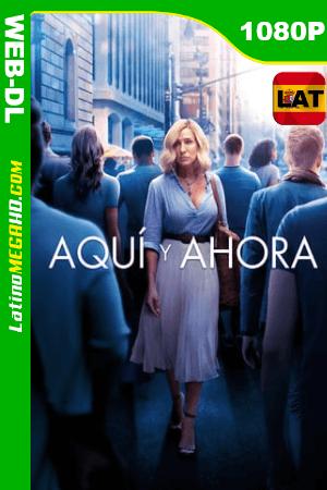 Aquí y Ahora (2018) Latino HD WEB-DL 1080P ()