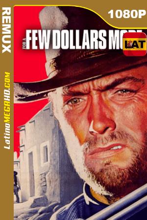 Por unos pocos dólares más (1965) REMASTERED Latino HD BDRemux 1080P ()