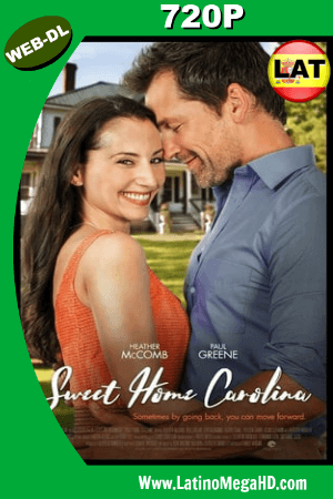 Sweet Home Carolina (2017) Latino HD WEB-DL 720P ()
