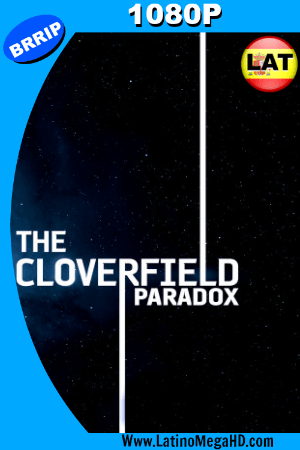 The Cloverfield Paradox (2018) Latino HD 1080p ()
