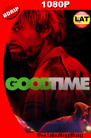 Good Time: Viviendo al Límite (2017) Latino HD BDRIP 1080p - 2017