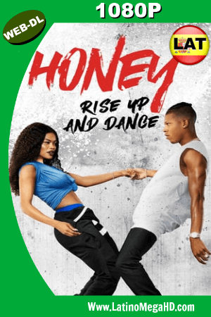 Honey: Rise Up and Dance (2018) Latino HD WEB-DL 1080P ()