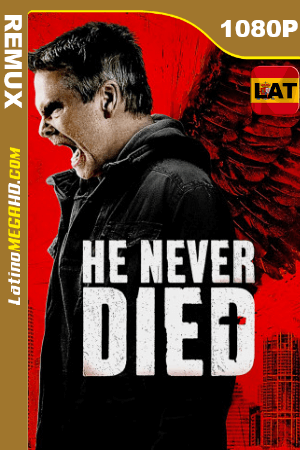 He Never Died (2015) Latino HD BDREMUX 1080P ()