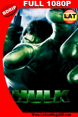 Hulk (2003) Latino FULL HD BDRIP 1080P ()