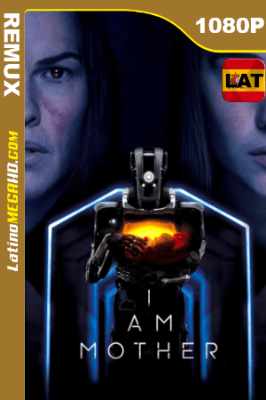 I Am Mother (2019) Latino HD BDRemux 1080P - 2019