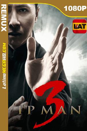 Ip Man 3 (2015) Latino HD BDREMUX 1080p ()